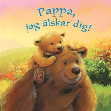 bokomslag Pappa, jag älskar dig!
