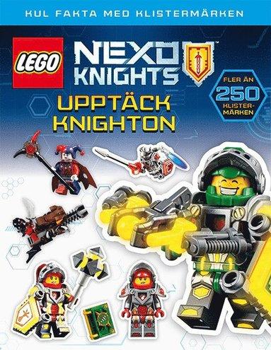 bokomslag Lego nexo knights. Upptäck Knighton - kul fakta med klistermärken