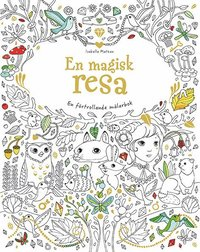 bokomslag En magisk resa : en förtrollande målarbok