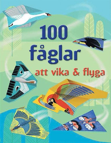 bokomslag 100 fåglar att vika & flyga