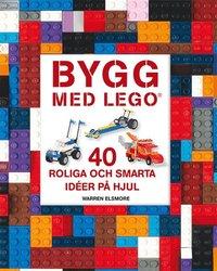 bokomslag Bygg med LEGO : 40 roliga och smarta idéer på hjul
