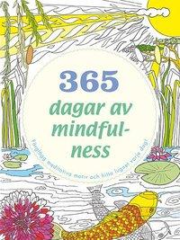 bokomslag 365 dagar av mindfulness : färglägg meditativa motiv och hitta lugnet varje dag