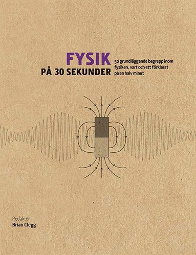 bokomslag Fysik på 30 sekunder : de 50 viktigaste begreppen inom fysiken, vart och ett förklarat på en halv minut