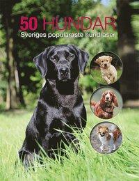 50 hundar : Sveriges populäraste hundraser