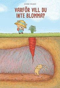 Varför vill du inte blomma?