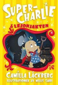 bokomslag Super-Charlie och lejonjakten