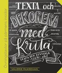 bokomslag Texta och dekorera med krita : skapa och utveckla din egen stil
