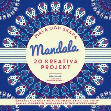 bokomslag Måla och skapa. Mandala : 20 kreativa projekt