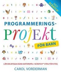 Programmeringsprojekt för barn : lär dig programmera i Scratch