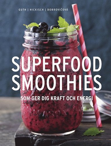 bokomslag Superfood smoothies : som ger dig kraft och energi
