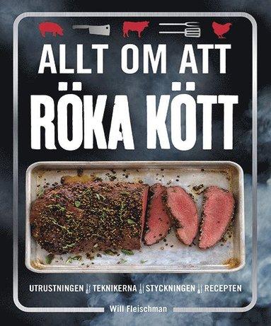 bokomslag Allt om att röka kött