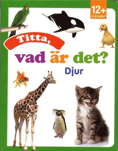 bokomslag Titta, vad är det? Djur