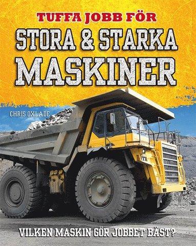 bokomslag Tuffa jobb för stora & starka maskiner