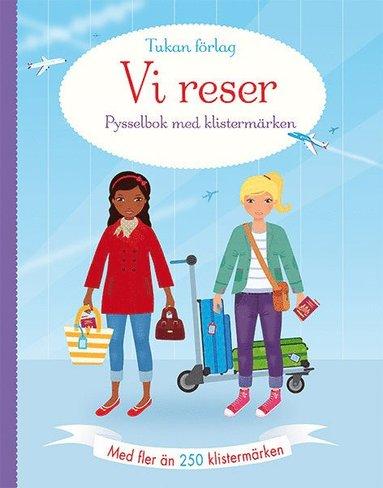 bokomslag Vi reser! : pysselbok med klistermärken