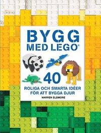 bokomslag Bygg med LEGO : 40 roliga och smarta idéer för att bygga djur