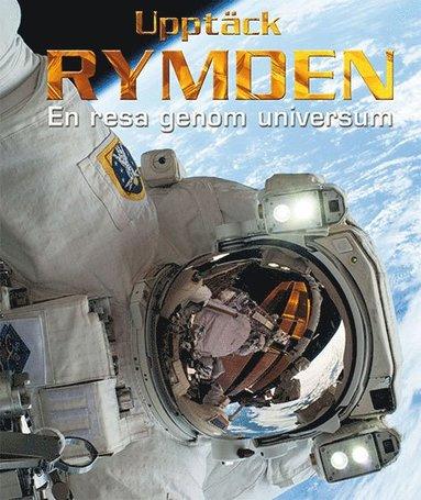 bokomslag Upptäck rymden : en resa genom universum