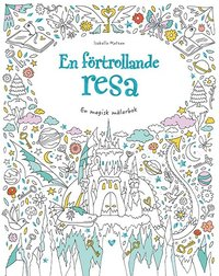bokomslag En förtrollande resa : en magisk målarbok