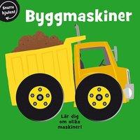 bokomslag Snurra hjulen: byggmaskiner