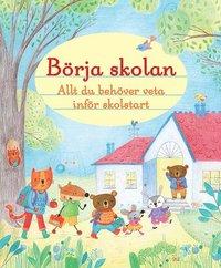 bokomslag Börja skolan : allt du behöver veta inför skolstart