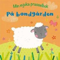bokomslag Min mjuka prasselbok : på bondgården
