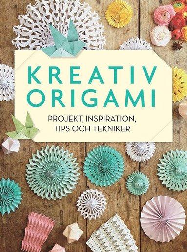bokomslag Kreativ origami : projekt, inspiration, tips och tekniker