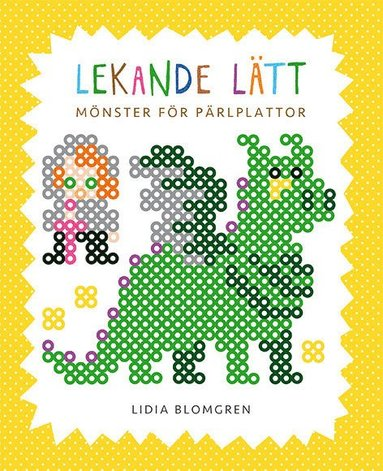 bokomslag Lekande lätt : mönster för pärlplattor