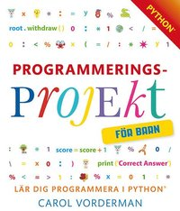 bokomslag Programmeringsprojekt för barn : lär dig programmera i Python