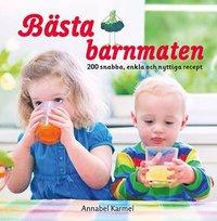 bokomslag Bästa barnmaten : 200 snabba, enkla och nyttiga recept