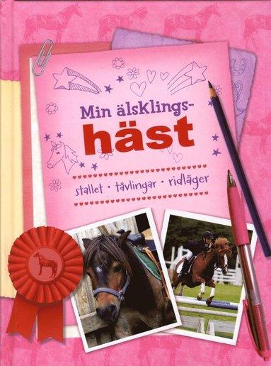 bokomslag Min älsklingshäst : stallet, tävlingar, ridläger
