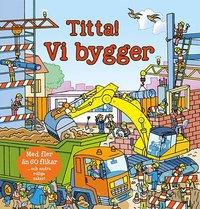 bokomslag Titta, vi bygger!