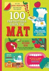 bokomslag 100 fantastiska fakta om mat
