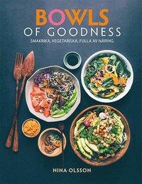 bokomslag Bowls of goodness : smakrika, vegetariska, fulla av näring
