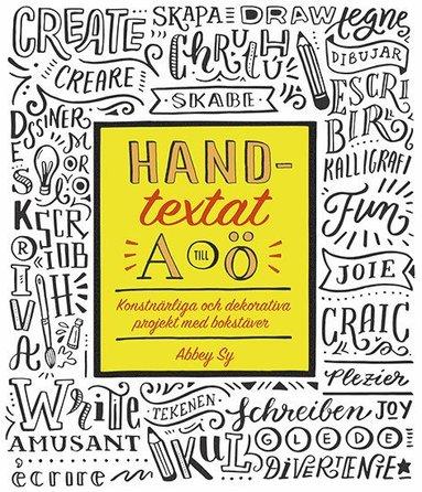 bokomslag Handtextat A till Ö : konstnärliga och dekorativa projekt med bokstäver
