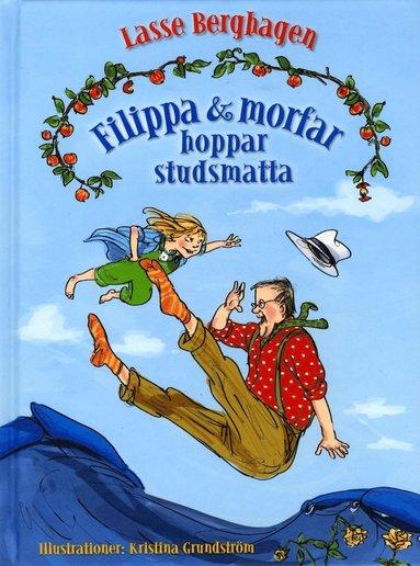 bokomslag Filippa & morfar hoppar studsmatta