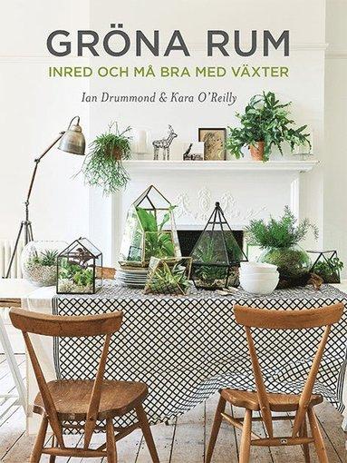 bokomslag Gröna rum : inred och må bra med växter