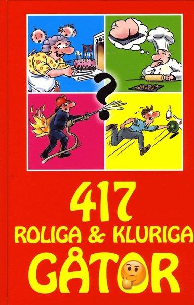 bokomslag 417 roliga och kluriga gåtor