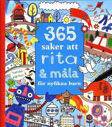 bokomslag 365 saker att rita och måla för nyfikna barn