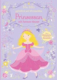 bokomslag Min lilla pysselbok med klistermärken : prinsessan och hennes vänner