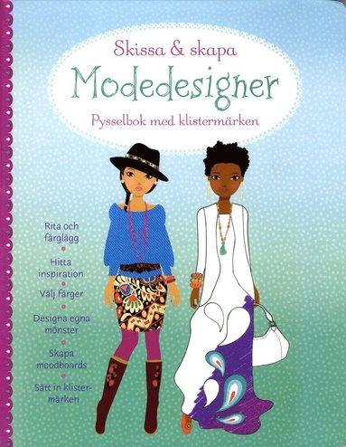 bokomslag Modedesigner. Skissa & skapa : pysselbok med klistermärken