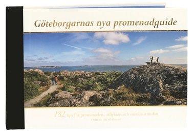 bokomslag Göteborgarnas nya promenadguide: 182 tips för promenaden, utflykten och mot