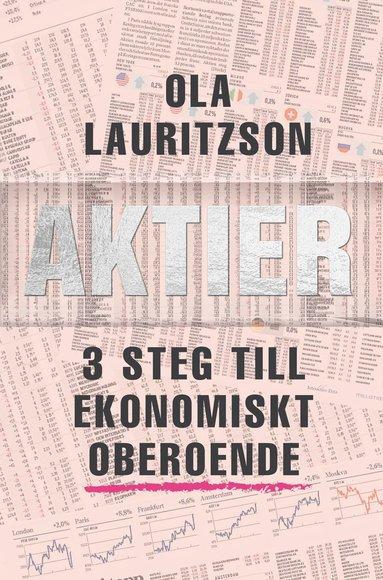 bokomslag Aktier : 3 steg till ekonomiskt oberoende