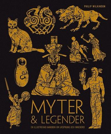 bokomslag Myter & legender : en illustrerad handbok om ursprung och innebörd
