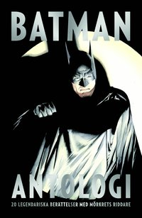 bokomslag Batman Antologi : 20 legendariska berättelser med mörkrets riddare