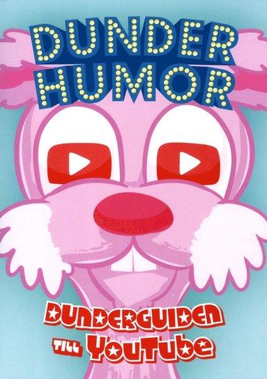 bokomslag Dunderhumor : dunderguiden till Youtube