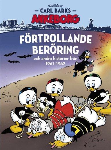 bokomslag Carl Barks Ankeborg. Förtrollande beröring och andra historier från 1961-1962