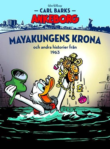 bokomslag Carl Barks Ankeborg. Myakungens krona och andra historier från1963