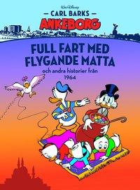 bokomslag Carl Barks Ankeborg. Full fart med flygande matta och andra historier från 1964
