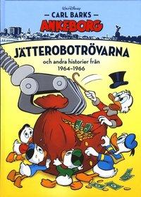 bokomslag Carl Barks Ankeborg. Jätterobotrövarna och andra historier från 1964-1966