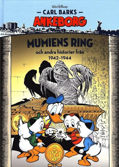 bokomslag Carl Barks Ankeborg. Mumiens ring och andra historier från 1942-1944