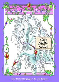 bokomslag Måla drömhästar: Konstblad att färglägga